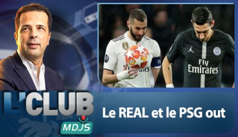 L'CLUB > Le REAL et le PSG out