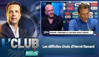 L'CLUB > Les difficiles choix d'Hervé Renard