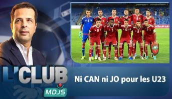 L'CLUB > Ni CAN ni JO pour les U23