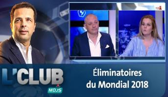 L'CLUB : Éliminatoires du Mondial 2018