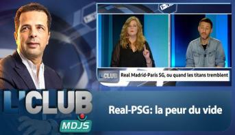 L'CLUB > Real-PSG: la peur du vide