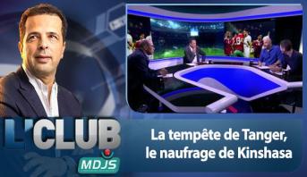 L'CLUB > La tempête de Tanger, le naufrage de Kinshasa