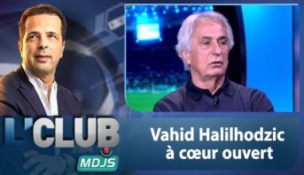 L'CLUB > Vahid Halilhodzic à coeur ouvert