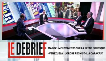 Le debrief > - Maroc : Mouvements sur la scène politique - Venezuela : L'ordre règne-t-il à Caracas ?