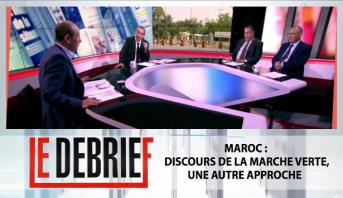 Le debrief > Maroc : Discours de la marche verte, une autre approche