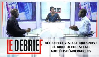 Le debrief > Rétrospectives Politiques 2019 : L'Afrique de l'Ouest face aux défis démocratiques