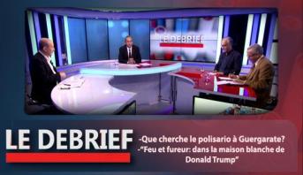 """Le debrief > Que cherche le Polisario à Guergarate? & """"Feu et Fureur: Dans la maison Blanche de Donald Trump"""""""