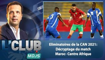 L'CLUB > Eliminatoires de la CAN 2021: Décryptage du match Maroc- Centre Afrique
