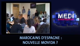 Medi Investigation > Marocains d'Espagne : Nouvelle movida ?