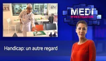 Medi Investigation > Handicap: un autre regard