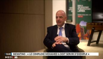 Infantino: le complexe Mohammed VI de football doit servir d'exemple