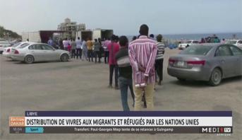 Libye: distribution de vivres aux migrants et réfugiés par les Nations Unies