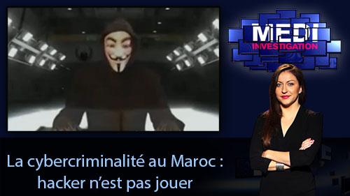 Medi Investigation >  La cybercriminalité au Maroc : hacker n'est pas jouer