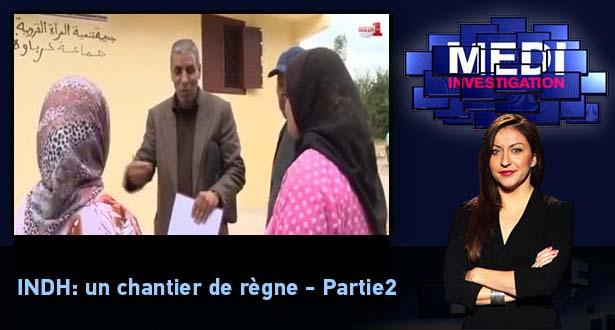 Medi Investigation > INDH: un chantier de règne- partie2