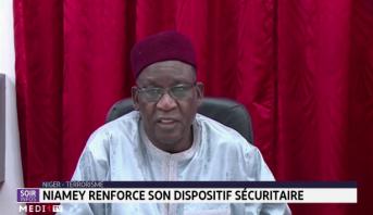 Niamey renforce son dispositif sécuritaire