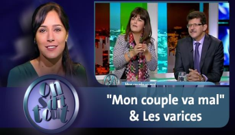 """On s'dit tout > """"Mon couple va mal"""" & Les varices"""