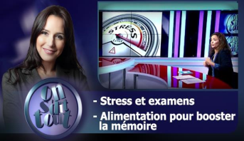 On s'dit tout > Stress et examens & Alimentation pour booster la mémoire