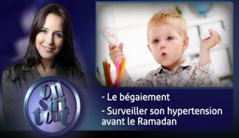 On s'dit tout > Le bégaiement & Surveiller son hypertension avant le Ramadan