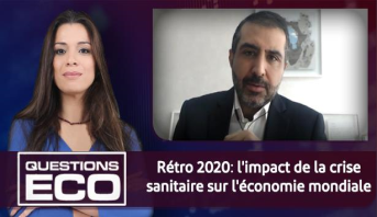 Questions ÉCO > Rétro 2020: l'impact de la crise sanitaire sur l'économie mondiale