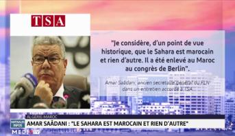 """Amar Saâdani : """"le Sahara est marocain et rien d'autre"""""""