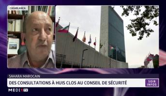 Analyse de Naïm Kamal sur les consultations à huis clos au Conseil de Sécurité sur la question du Sahara marocain