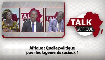 Talk Afrique > Afrique : Quelle politique pour les logements sociaux ?
