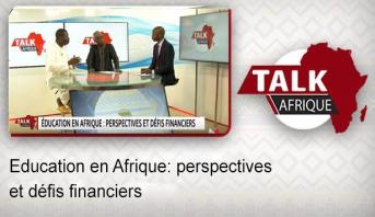 Talk Afrique > Education en Afrique: perspectives et défis financiers