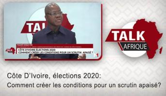 Talk Afrique >  Côte D'Ivoire, élections 2020: Comment créer les conditions pour un scrutin apaisé?