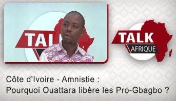 Talk Afrique > Côte d'Ivoire - Amnistie : Pourquoi Ouattara libère les Pro-Gbagbo ?