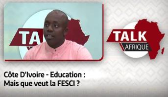 Talk Afrique > Côte D'Ivoire - Education : Mais que veut la FESCI ?