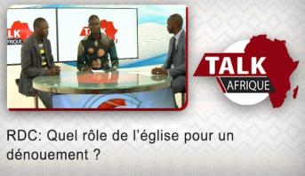 Talk Afrique > RDC: Quel rôle de l'église pour un dénouement ?