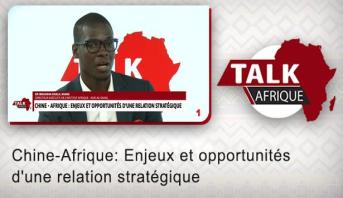 Talk Afrique > Chine-Afrique: Enjeux et opportunités d'une relation stratégique