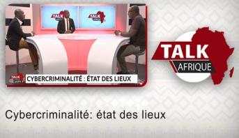 Talk Afrique > Cybercriminalité: état des lieux