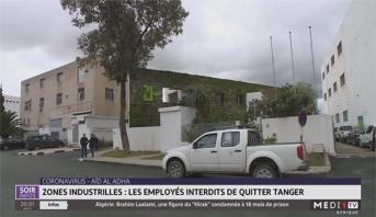 Interdiction de quitter Tanger pour les employés des zones industrielles: les précisions de Adil Raïs, président de CGEM Tanger-Tétouan-Al Hoceima