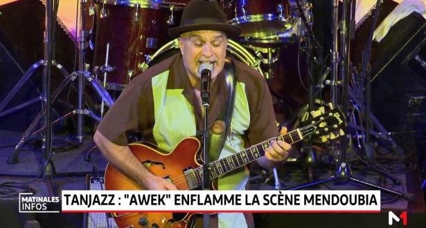 "Tanjazz: ""AWEK"" enflamme la scène Mendoubia"