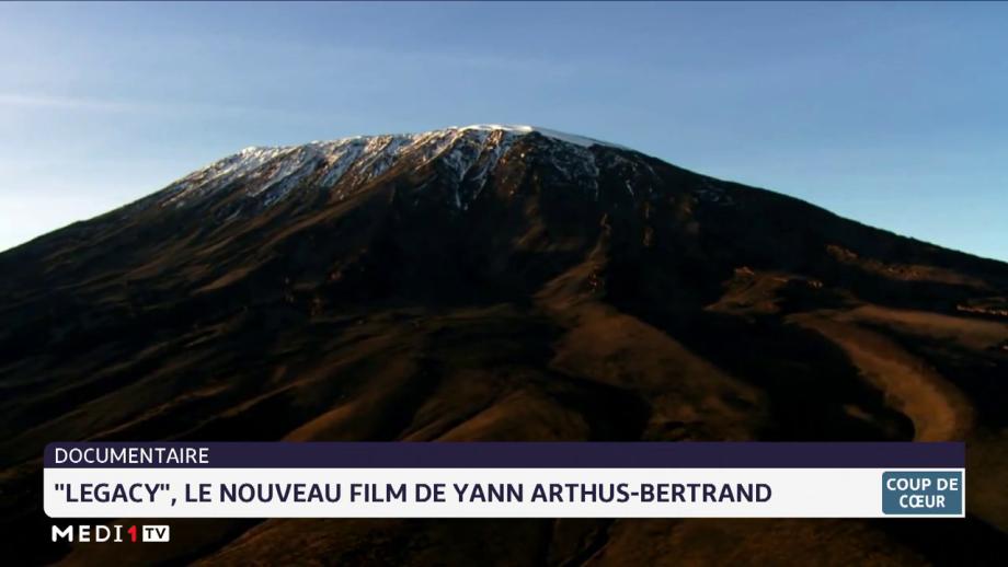 """Documentaire: """"Legacy"""", le nouveau film de Yann Arthus-Bertrand"""