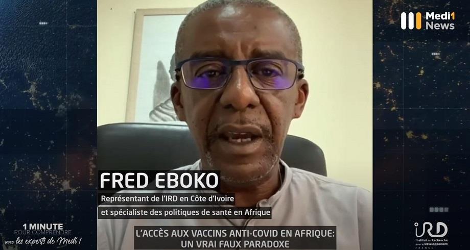 """""""L´accès aux vaccins anti-Covid en Afrique, un vrai faux paradoxe"""" : 1 minute pour comprendre avec Fred Eboko, représentant de l´IRD en Côte d´Ivoire"""