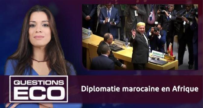 Questions ÉCO > Diplomatie marocaine en Afrique
