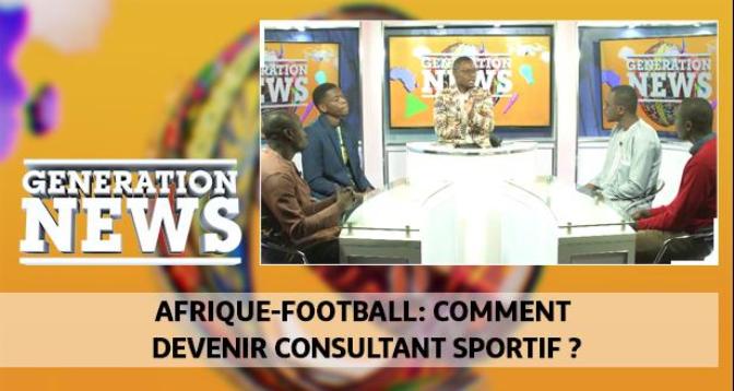 Generation News > Afrique-football: comment devenir consultant sportif ?