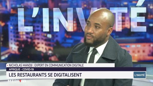 Covid-19: les restaurateurs se digitalisent en Afrique, avec N. Mandji, expert en communication digitale