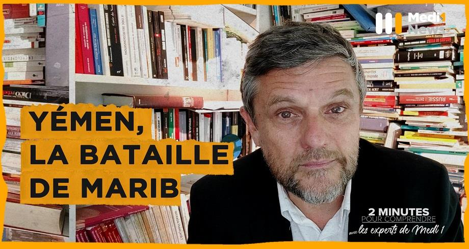 2 minutes pour comprendre avec Pierre Boussel: Yémen, la bataille de Marib