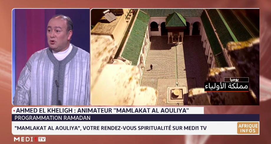 """Mamlakat Al Aouliya"", votre RDV spiritualité sur Medi1 TV avec Ahmed El Kheligh"