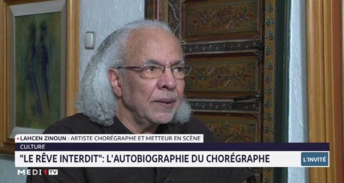 """Lahcen Zinoun se confie à cœur ouvert dans son autobiographie """"Le rêve interdit"""""""