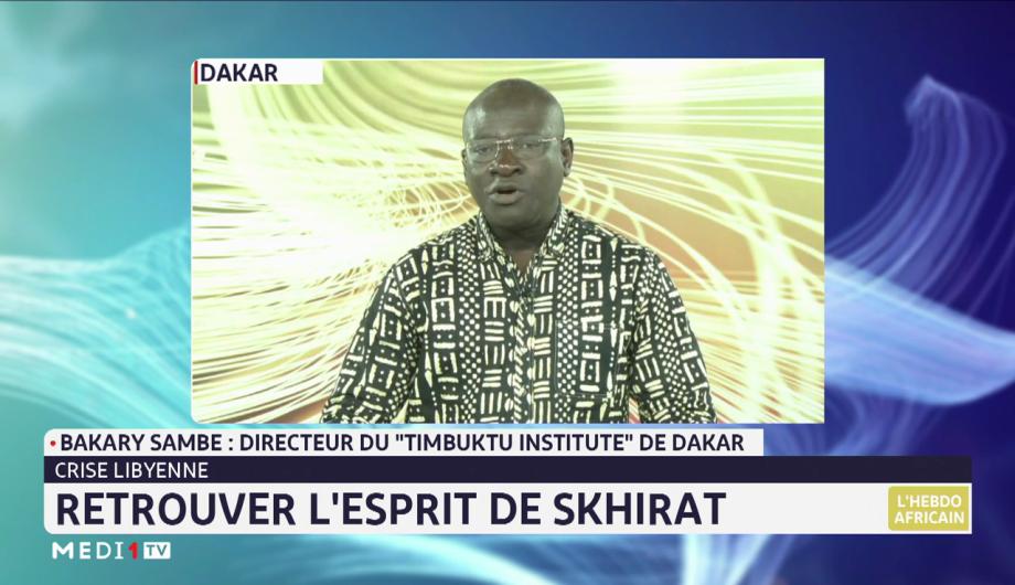L'hebdo africain: zoom sur la crise libyenne avec Bakary Sambe du Timbuktu Institute