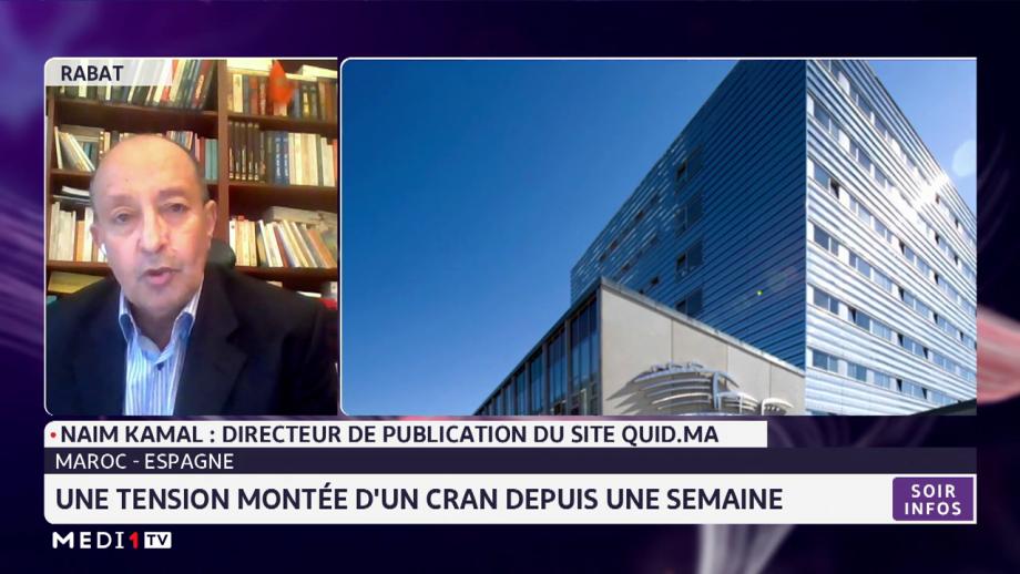 Tension diplomatique entre l'Espagne et le Maroc: l'analyse de Naim Kamal