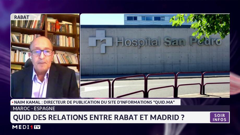 Quid des relations entre Rabat et Madrid avec Naïm Kamal