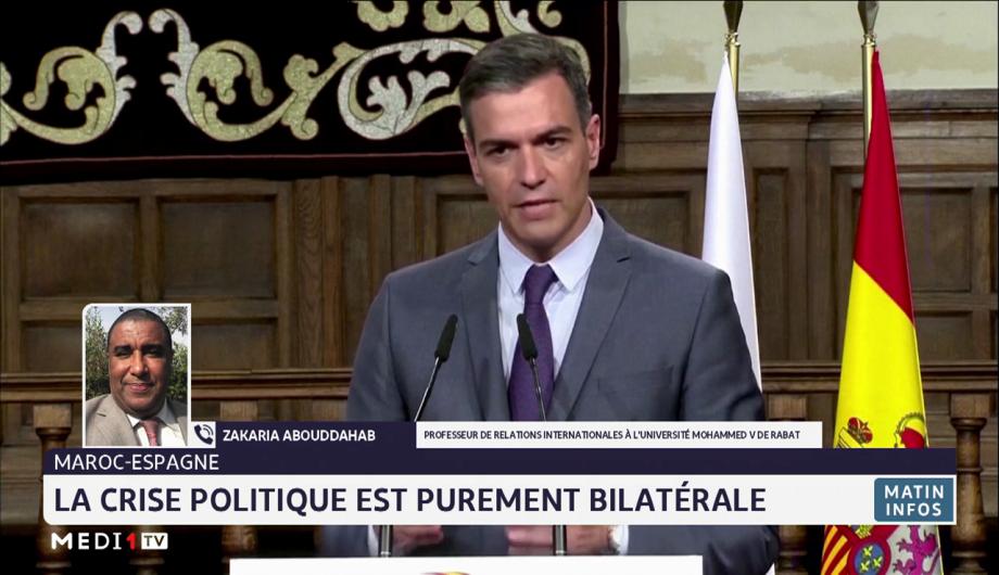 La crise Maroc-Espagne analysée par Zakaria Abouddahab