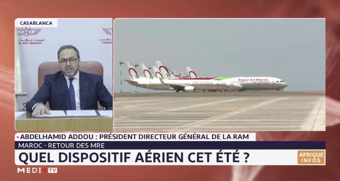 Retour des MRE: Abdelhamid Addou, PDG de RAM, revient sur le dispositif aérien prévu cet été