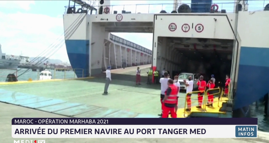 Opération Marhaba 2021: arrivée du premier navire au port Tanger Med
