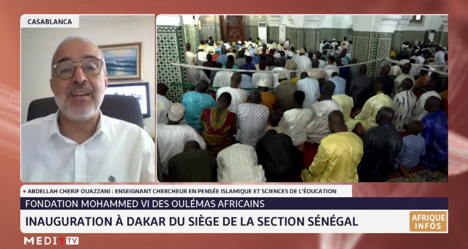 Inauguration du siège de la section Sénégal de la Fondation Mohammed VI des ouléma africains. Le point avec Abdellah Cherif Ouazzani